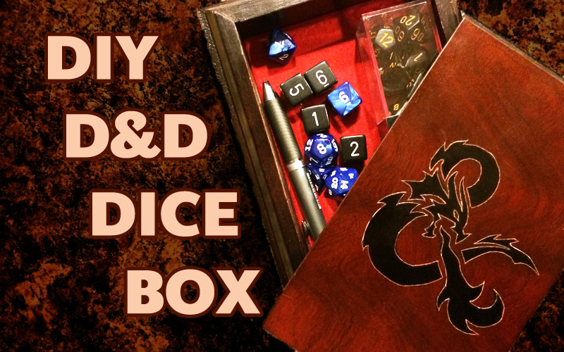 DIY D&D Dice Box