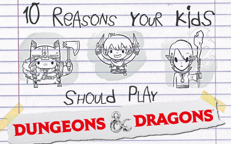 10 Reasons Your Kids Should Play D&D