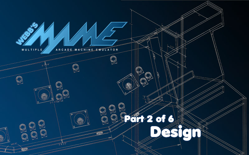MAME – Design and Plans