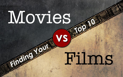 Movies vs. Films – Finding Your Top 10