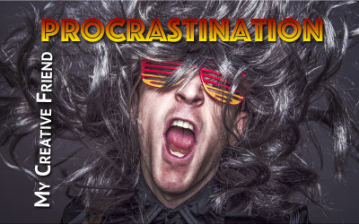 Procrastination: My Creative Friend